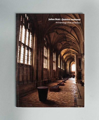 Julian Stair: Quietus reviewed – Archaeology of an Exhibition